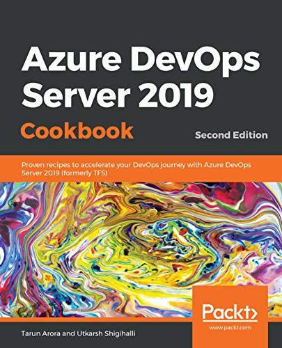 Azure DevOps Server 2019 Cookbook: Proven recipes to accelerate your DevOps journey with Azure DevOps Server 2019 (formerly TFS), 2nd Edition (English Edition)