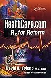 Healthcare.com: Rx for Reform (English Edition)
