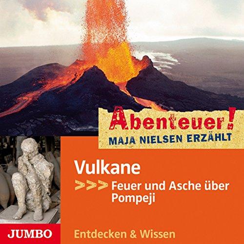 Vulkane - Feuer und Asche über Pompeji audiobook cover art