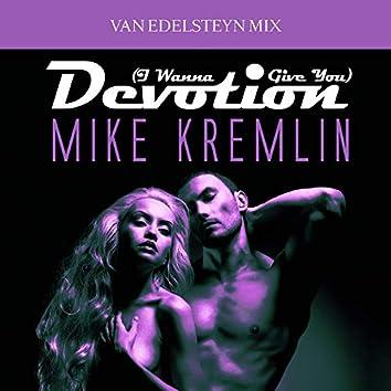 (I Wanna Give You) Devotion (Van Edelsteyn Mix)