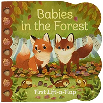 Babies in the Forest Chunky Lift-a-Flap Board Book  Babies Love