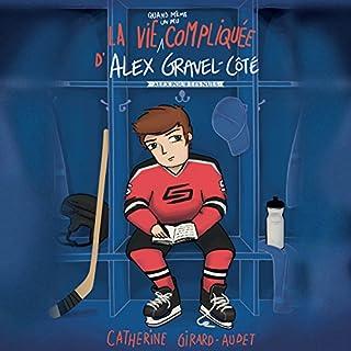 Page de couverture de La vie quand même un peu compliquée d'Alex Gravel-Côté