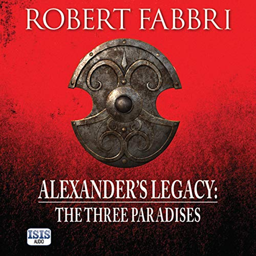 The Three Paradises: Alexander's Legacy