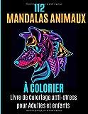 112 Mandalas animaux à colorier Livre de coloriage pour adultes et enfants: Votre livre de coloriage anti-stress avec mandalas, aigles, éléphants, ... loups, chevaux et bien plus à découvrir.