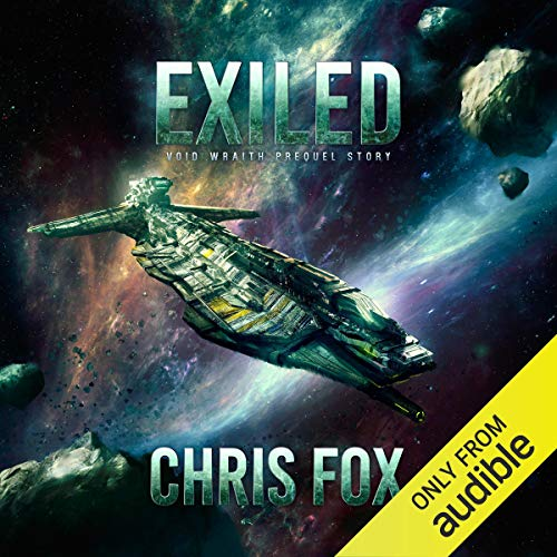 Exiled: Void Wraith Prequel Story Audiobook By Chris Fox cover art