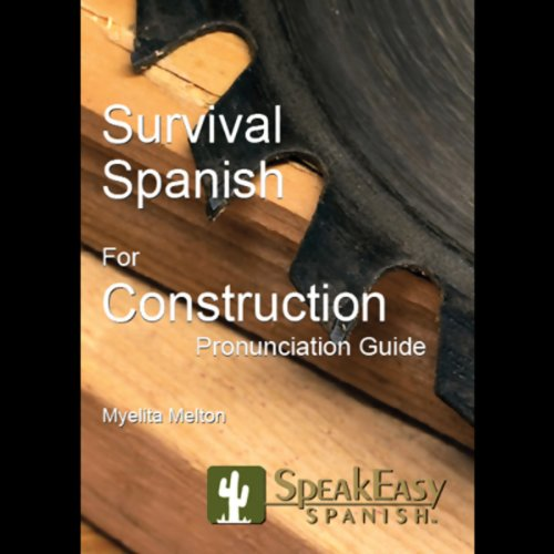 Survival Spanish for Construction                   By:                                                                                                                                 Myelita Melton                               Narrated by:                                                                                                                                 Myelita Melton                      Length: 50 mins     3 ratings     Overall 4.0