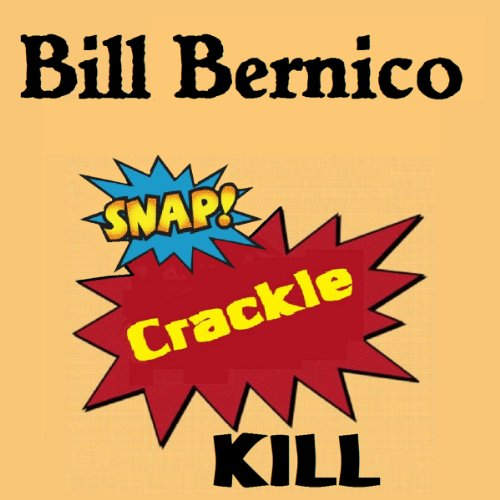 Snap, Crackle, Kill     Short Story              By:                                                                                                                                 Bill Bernico                               Narrated by:                                                                                                                                 Teri Schnaubelt                      Length: 1 hr and 9 mins     Not rated yet     Overall 0.0