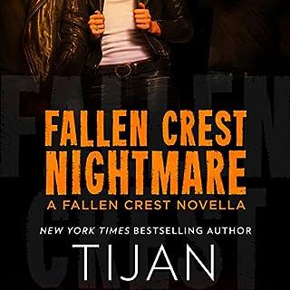 Fallen Crest Nightmare     A Fallen Crest Novella              Auteur(s):                                                                                                                                 Tijan                               Narrateur(s):                                                                                                                                 Saskia Maarleveld                      Durée: 3 h et 58 min     1 évaluation     Au global 3,0