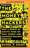 Money Hackers: How a Group of Misfits Took on Wall Street and Changed Finance Forever