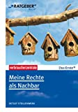 Meine Rechte als Nachbar: ARD-Ratgeber Recht