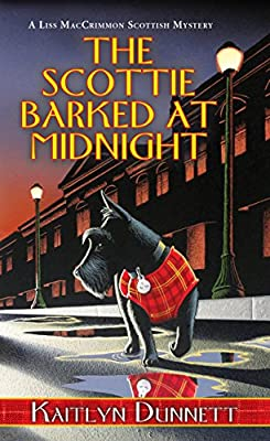 The Scottie Barked at Midnight (A Liss MacCrimmon Mystery Book 9)