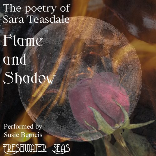 The Poetry of Sara Teasdale - Flame and Shadow audiobook cover art