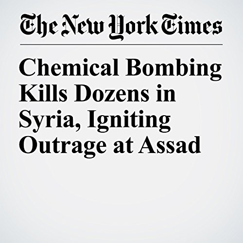 Chemical Bombing Kills Dozens in Syria, Igniting Outrage at Assad audiobook cover art