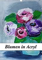 Blumen in Acryl (Wandkalender 2022 DIN A3 hoch): Mit Blumengemaelden durchs Gartenjahr (Monatskalender, 14 Seiten )