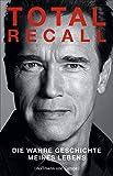 Buchinformationen und Rezensionen zu Total Recall: Autobiographie von Arnold Schwarzenegger