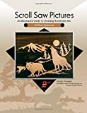 Scroll Saw Pictures, 2nd Edition: An Illustrated Guide to Creating Scroll Saw Art