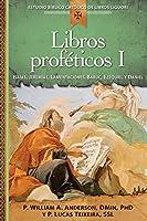 Libros proféticos I / Prophetic Books I: Isaias, Jeremias, Lamentaciones, Baruc, Ezequiel, Y Daniel (Estudio Biblico Catolico de Libros Liguori)