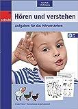 Hören und verstehen: Vorschule, Schuleingang: Aufgaben für das Hörverstehen (Hören und Verstehen: Zuhören - verstehen - umsetzen)