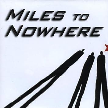 Miles to Nowhere