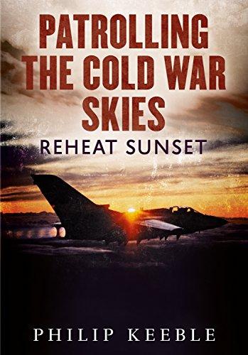 Patrolling the Cold War Skies: Reheat Sunset (English Edition)