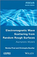 Electromagnetic Wave Scattering from Random Rough Surfaces: Asymptotic Models (Focus)