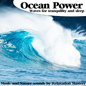 Ocean Power Waves for Tranquility and Sleep