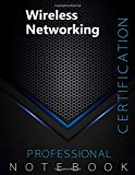 """Wireless Networking Certification Exam Preparation Notebook, examination study writing notebook, Office writing notebook, 140 pages, 8.5"""" x 11"""", Glossy cover, Black Hex"""