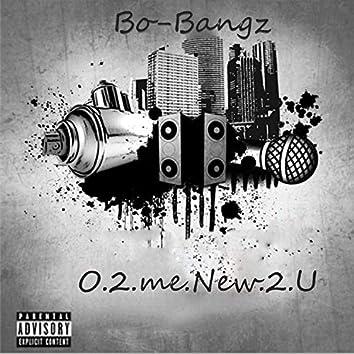 O.2.Me.New.2.U