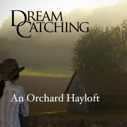 DreamCatching: An Orchard Hayloft cover art