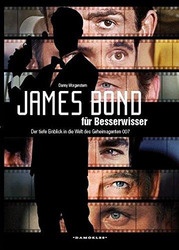 James Bond für Besserwisser: Der tiefe Einblick in die Welt des Geheimagenten 007
