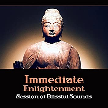Immediate Enlightenment: Session of Blissful Sounds