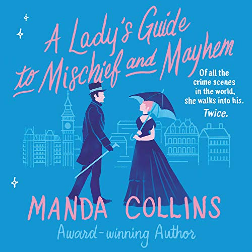 A Lady's Guide to Mischief and Mayhem Audiobook By Manda Collins cover art