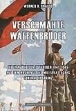Verschmähte Waffenbrüder: Die Tragödie der Ostvölker 1941-1945. Aus dem Nachlass des Militärattachés General Ernst Köstring