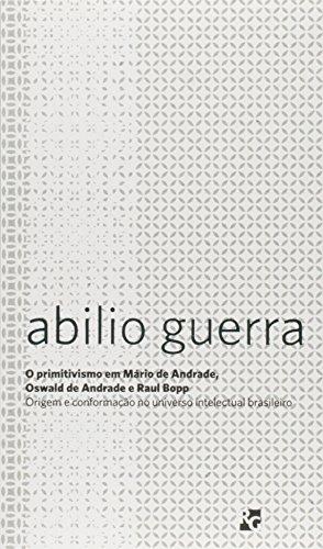 O primitivismo em Mario de Andrade, Oswald de Andrade e Raul Bopp: Origem e conformação no universo intelectual brasileiro: 3