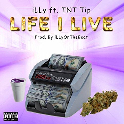 Life I Live ft TNT TIP [Explicit]