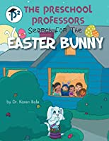 The Preschool Professors: Search for the Easter Bunny