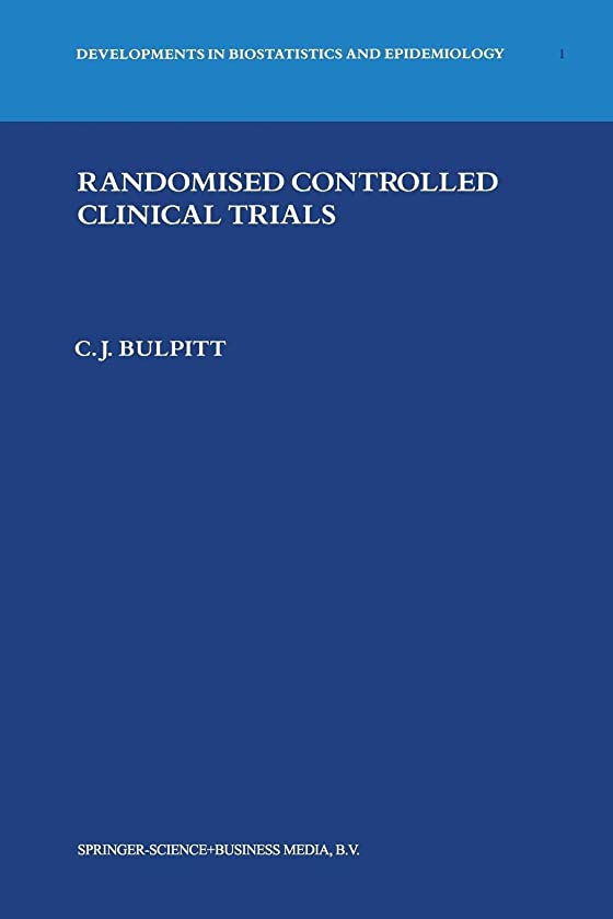 Randomised Controlled Clinical Trials (Developments in Biostatistics and Epidemiology)
