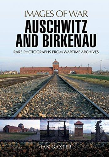 Baxter, I: Auschwitz and Birkenau (Images of War)