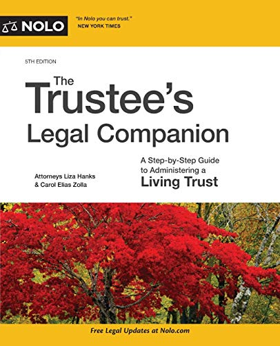 Compare Textbook Prices for Trustee's Legal Companion, The: A Step-by-Step Guide to Administering a Living Trust Fifth Edition ISBN 9781413325973 by Hanks Attorney, Liza,Zolla Attorney, Carol Elias