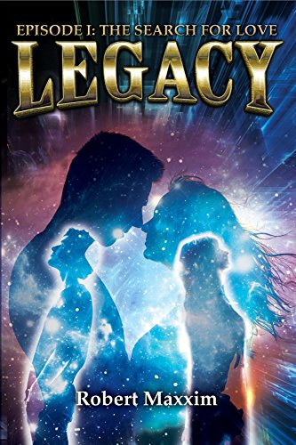 LEGACY: EPISODE I: THE SEARCH FOR LOVE (English Edition)