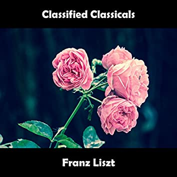 Classified Classicals Franz Liszt