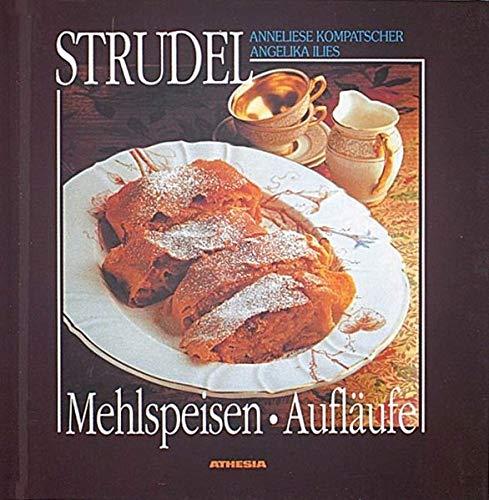 Strudel, Aufläufe, Mehlspeisen