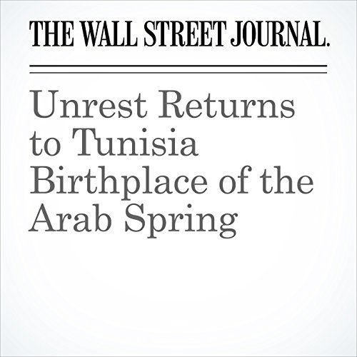 Unrest Returns to Tunisia Birthplace of the Arab Spring copertina