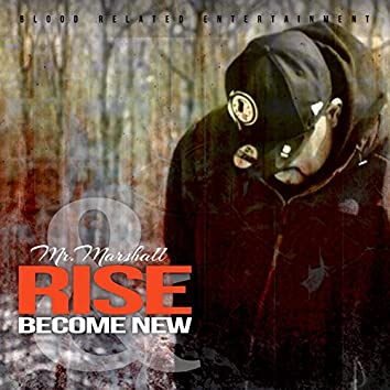 Rise & Become New