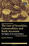 The Law of Securities, Commodities and Bank Accounts: The Rights of Account Holders (Elgar Financial Law series)
