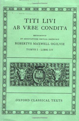 Livy: Ab urbe condita Books I-V: Volume I: Books I-V (Oxford Classical Texts)