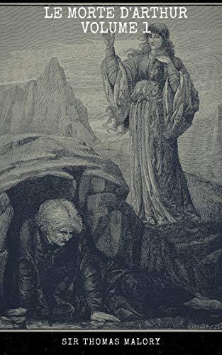 Le Morte d'Arthur  Volume 1 (English Edition)