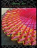 String Art: Basic steps to make String Art Designs
