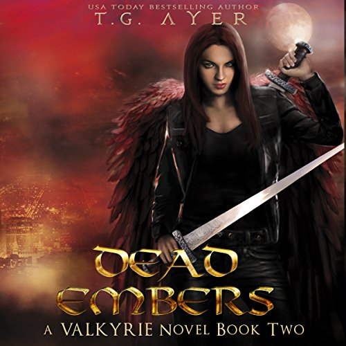 Dead Embers     Valkyrie, Book 2              By:                                                                                                                                 T.G. Ayer                               Narrated by:                                                                                                                                 Hollie Jackson                      Length: 10 hrs and 52 mins     Not rated yet     Overall 0.0