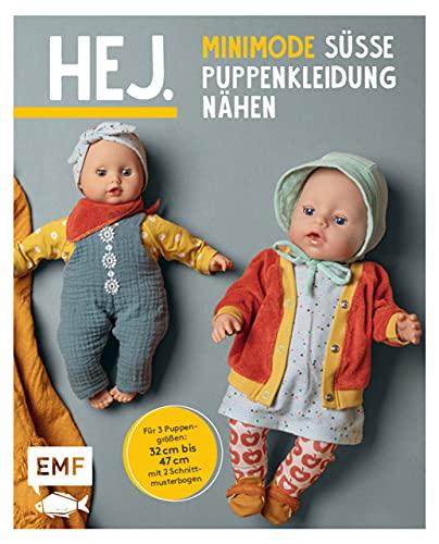 Hej. Minimode – Süße Puppenkleidung nähen: 15 Projekte vom Kleidchen bis zum Rucksack – für 3 Puppengrößen 32-37, 38-43 und 44-47 (z. B. Babyborn, Götz Muffin). Mit 2 Schnittmusterbogen